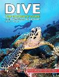 Dive: The Ultimate Guide to the World's Top Dive Locations