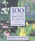 100 Easy-to-Grow Native Plants: For American Gardens in Temperate Zones