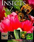 Insects A to Z (A to Z (Firefly Books Paperback))