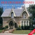 Old Ontario Houses : Traditions in Local Architecture