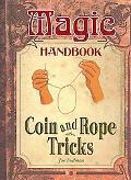 Coin and Rope Tricks (Magic Handbook)