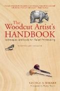 Woodcut Artist's Handbook : Techniques and Tools for Relief Printmaking