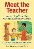 Meet the Teacher : How to Help Your Child Navigate Elementary School