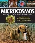 Microcosmos: Discovering The World Through Microscopic Images From 20 X to Over 22 Million X...