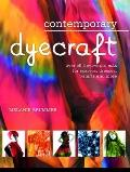 Contemporary Dyecraft : Over 50 Tie-Dye Projects for Scarves, Dresses, T-Shirts and More