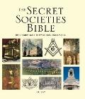 Secret Societies Bible : The Definitive Guide to Mysterious Organizations