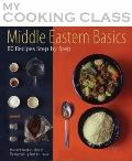 Middle Eastern Basics : 80 Recipes Step by Step