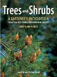 Trees and Shrubs: A Gardener's Encyclopedia