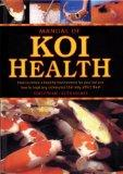 Manual of Koi Health: How to Create a Healthy Environment for Your Koi and How to Treat Any ...