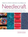 Firefly's Step-by-Step Encyclopedia of Needlecraft: Patchwork, Embroidery, Quilting, Sewing,...