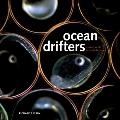 Ocean Drifters : A Secret World Beneath the Waves