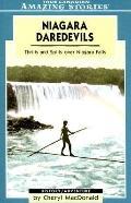 Niagara Daredevils Thrills And Spills over Niagara Falls