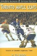 Toronto Maple Leafs : Stories of Canada's Legendary Team