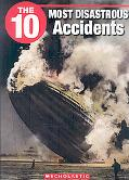 10 Most Disastrous Accidents
