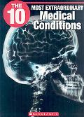10 Most Extraordinary Medical Conditions