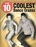 The 10 Coolest Dance Crazes