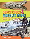 Supercrocs and Monster Wings