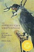 The Apprentice's Masterpiece: A Story of Medieval Spain