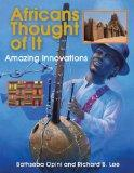 Africans Thought of It: Amazing Innovations (We Thought Of It)
