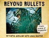 Beyond Bullets: A Photo Journal of Afganistan