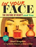 In Your Face : The Culture of Beauty and You