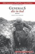 Generals Die in Bed : 100th Anniversary of World War I Special Edition