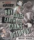 Daily Comet : Boy Saves Earth from Giant Octopus!