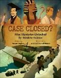 Case Closed? : Nine Mysteries Unlocked by Modern Science