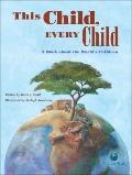 This Child, Every Child: A Book about the Worlds Children (CitizenKid)