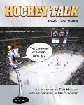 Hockey Talk: The Language of Hockey from A-Z