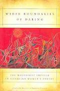 Wider Boundaries of Daring: The Modernist Impulse in Canadian Womens Poetry