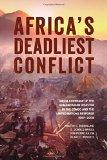 Africas Deadliest Conflict: Media Coverage of the Humanitarian Disaster in the Congo and the...