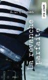 La revanche parfaite: (Perfect Revenge) (Orca Currents) (French Edition)