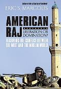 American Raj: Liberation or Domination?: Resolving the Conflict Between the West and the Mus...