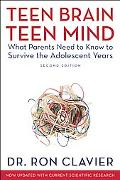 Teen Brain, Teen Mind: What Parents Need to Know to Survive the Adolescent Years