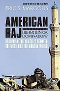 American Raj: America and the Muslim World