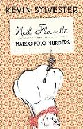 Neil Flambe and the Marco Polo Murders: The Neil Flambe Capers #1