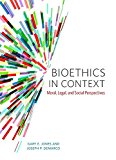 Bioethics in Context: Moral, Legal, and Social Perspectives