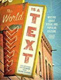 The World is a Text: Writing About Visual and Popular Culture: Updated Compact Edition