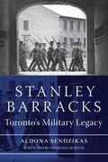 Stanley Barracks: Toronto's Military Legacy