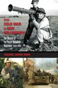 From Cold War to New Millenium : The History of the Royal Canadian Regiment, 1953-2008