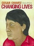 Cesar Chavez Changing Lives
