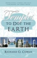 Temples to Dot the Earth - Richard O. Cowan - Paperback