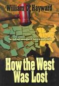 How the West Was Lost The Theft & Usurpation of State's Property Rights