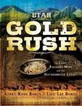 Utah Gold Rush The Lost Rhoades Mine and the Hathenbruck Legacy