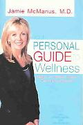 your personal guide To Wellness What Your Doctor Doesn't Have Time To Tell You