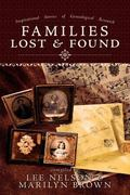 Families Lost and Found: Inspirational Stories of Genealogical Research - Lee Nelson - Paper...