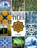 A History of Decorative Tiles - Noel Riley - Hardcover - Special Value