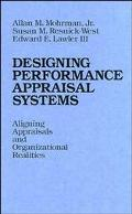 Designing Performance Appraisal Systems Aligning Appraisals and Organizational Realities