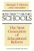 Restructuring Schools The Next Generation of Educational Reform